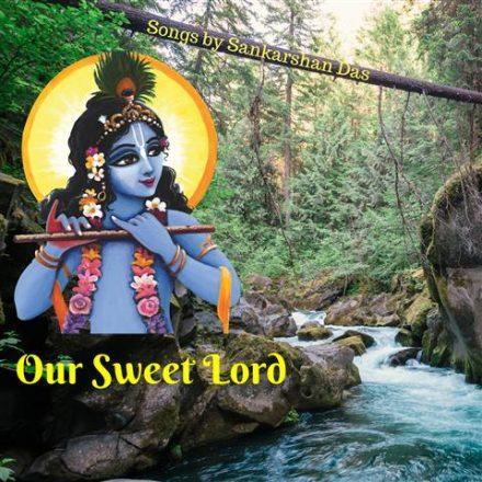 Our Sweet Lord Sankarshan Das Adhikari